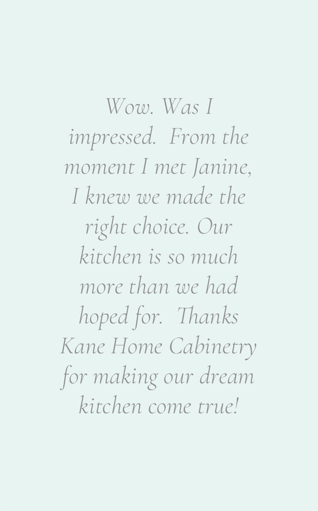 Testimonial for Kane Home Cabinetry & Design